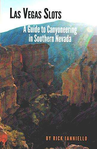 LAS VEGAS SLOTS - A GUIDE TO CANYONEERING IN SOUTHERN NEVADA