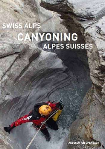 SWISS ALPS - CANYONING - ALPES SUISSES